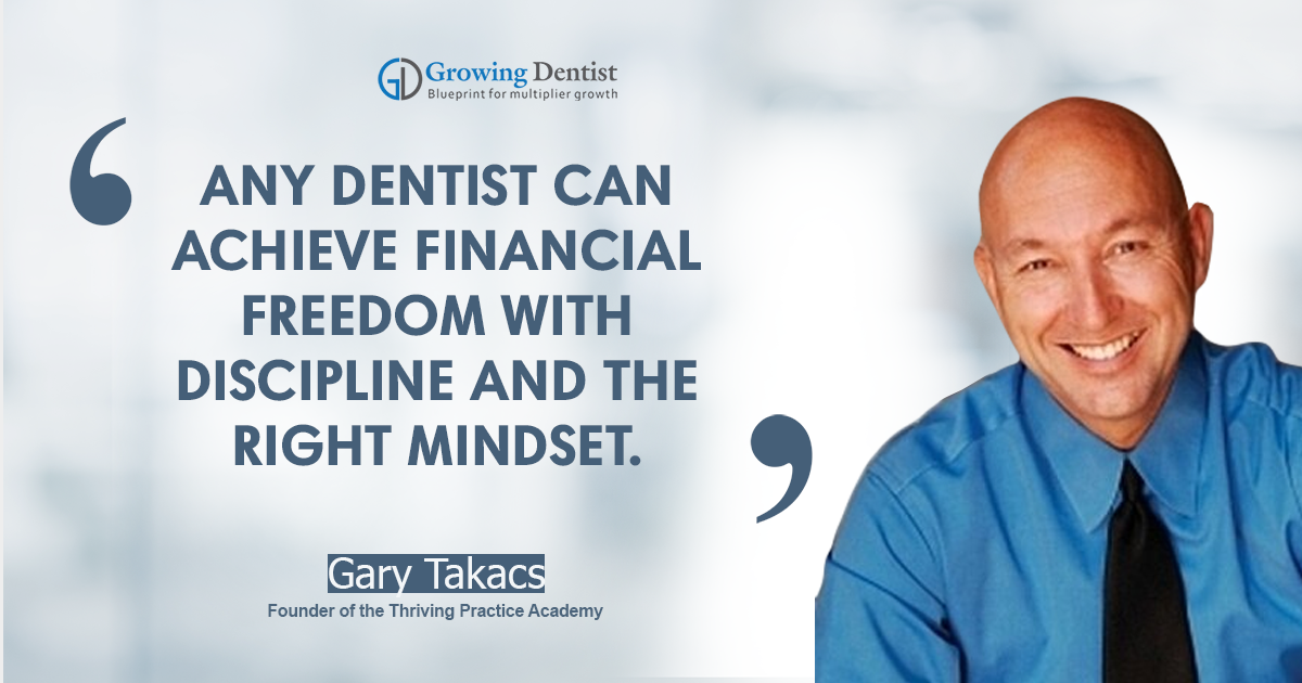 Love your team, love your patients, love what you do with Gary Takacs