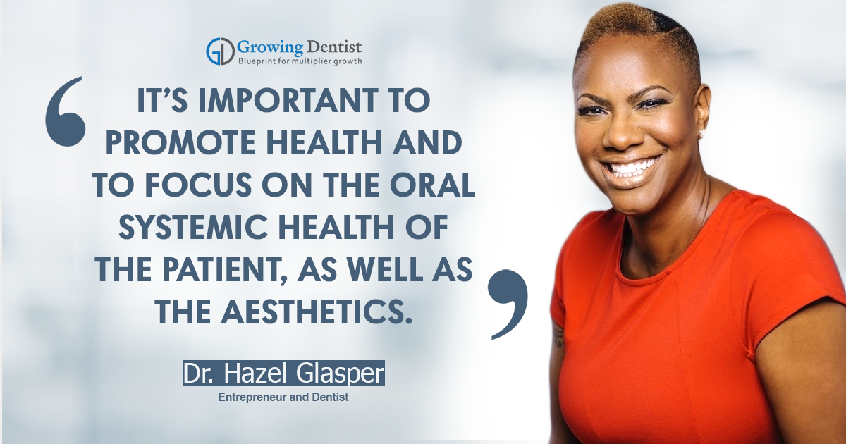 The Keys to Growing as a Dentist with Dr. Hazel Glasper